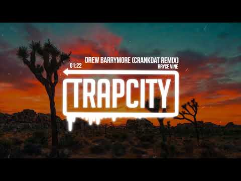Bryce Vine - Drew Barrymore (Crankdat Remix) [Lyrics]