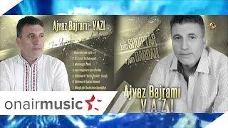 Ajvaz Bajrami  - VAZI -    Jam shqiptar e jam dardan