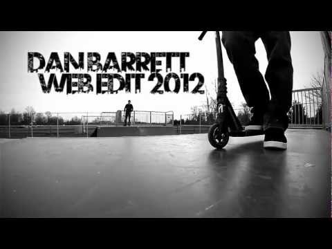 Dan Barrett - Dan Barrett, Phoenix, Allis Possible, Magray Scooter Co, and Barking spyder rider has been working on this edit for over the whole year of 2012. With all of ...