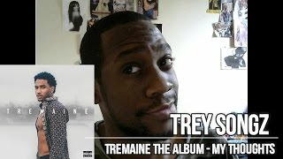 Trey Songz TREMAINE THE ALBUM - My Thoughts (Late Review)