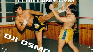 Dji Osmo Thai boxing Club Lamy Gym