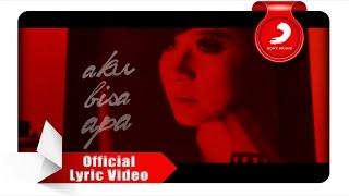 Astrid - Aku Bisa Apa [Official Lyric Video]