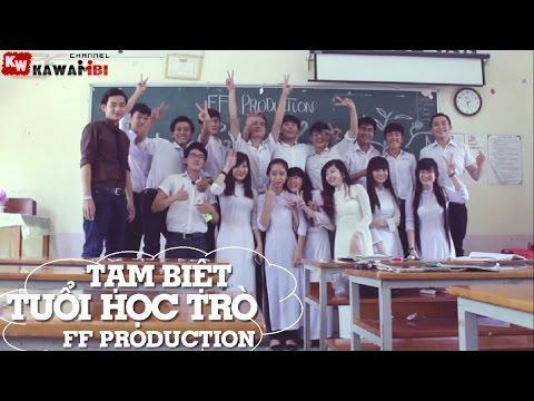 MV Tạm Biệt Tuổi Học Trò - FF Production