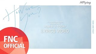 N.Flying (엔플라잉) – HOW R U TODAY_Lyrics Video