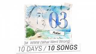 Download Lagu PV Nova - #3 WWW (What Went Wrong) [10 DAYS / 10 SONGS] Mp3