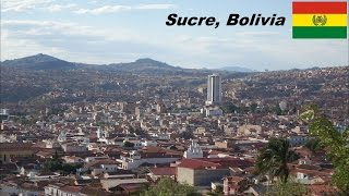 Sucre Bolivia  city pictures gallery : Travel to South America: My trip to the city of SUCRE, BOLIVIA