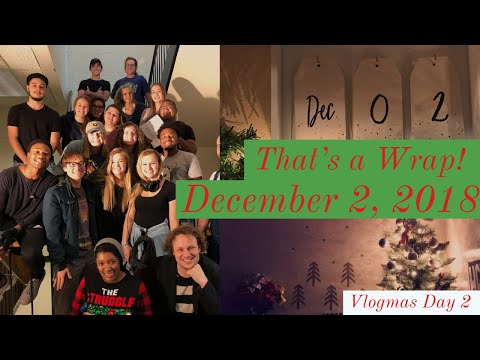 That's a Wrap! | December 2, 2018 - Vlogmas Day 2