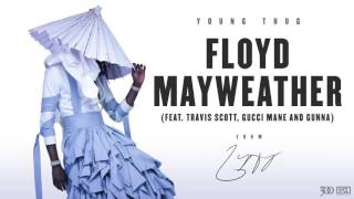 Young Thug Floyd Mayweather ft. Travis Scott, Gucci Mane and Gunna music videos 2016