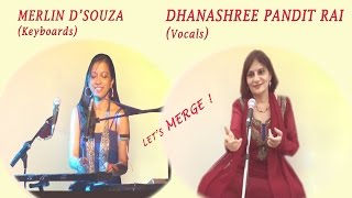 Lets merge musical repertoire with Merlin Dsouza and Dhanashree Pandit Rai