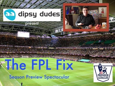 The FPL Fix: Season Preview Spetacular