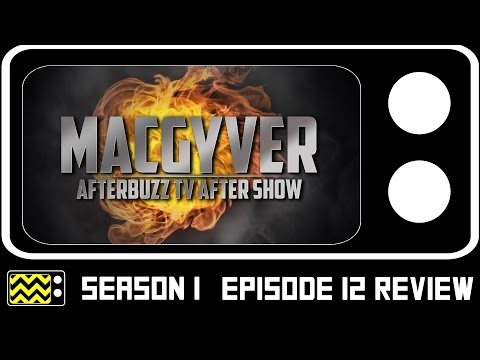 MacGyver Season 1 Episode 12 Review & After Show | AfterBuzz TV