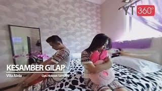 Vita Alvia - Kesamber Gilap - [Official 360 Video] Video