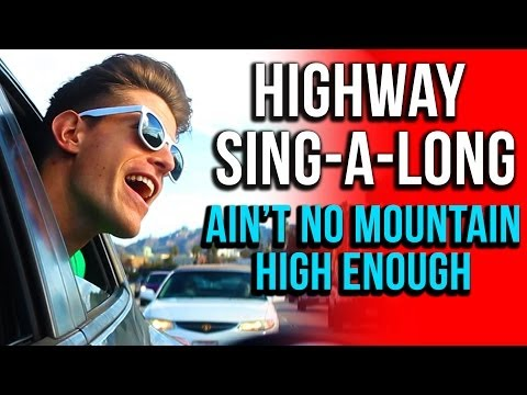 HIGHWAY SING-A-LONG: Valentine's Edition Part 2 (Ain't No Mountain High Enough)