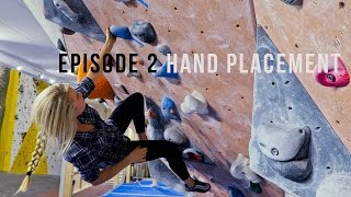 Climbing Technique For Beginners - Episode 2 - Hand Placement by Eric Karlsson Bouldering
