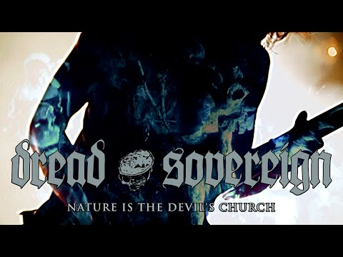 Dread Sovereign - Nature Is The Devil's Church (OFFICIAL VIDEO)