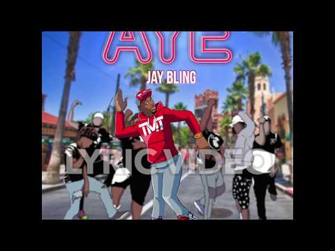 "Jay Bling ""Aye"" Lyric Video"