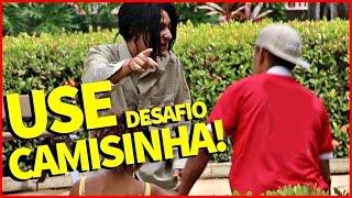 USE CAMISINHA! DESAFIO DO MENDIGO #04