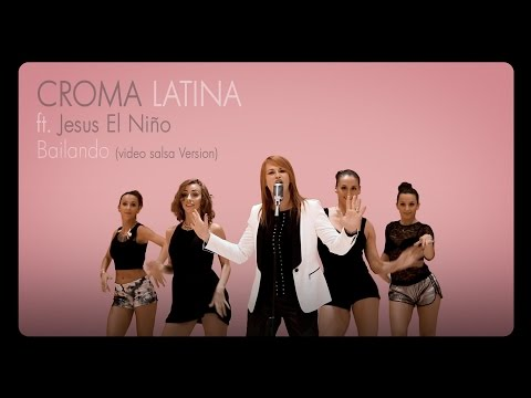 Croma Latina  - Bailando (Salsa version) ft. Jesus El Niño lyrics