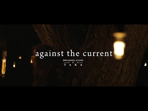 """Dreaming Alone"" – Against The Current feat. Taka from ONE OK ROCK (Official Music Video)"