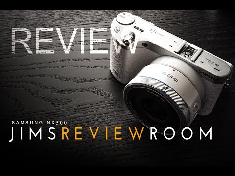 Samsung NX500 Mirrorless Camera - REVIEW