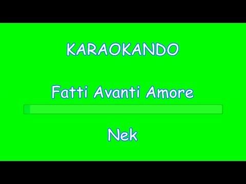 , title : 'Karaoke - Fatti Avanti Amore - Nek ( Testo )'