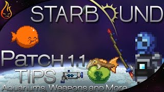 In this video I will go over some tips from the new starbound 1.1 patch. I will cover how to make custom aquariums with the fish...