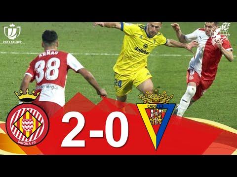 RESUMEN | Girona FC 2-0 Cádiz CF | Dieciseisavos de final Copa del Rey