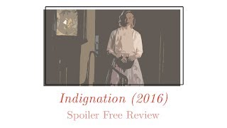 Indignation (2016) - Review