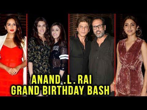 Aanand L Rai Grand Birthday Bash | Shah Rukh Khan,