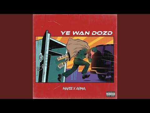 Ye Wan Dozd (feat. Arma)