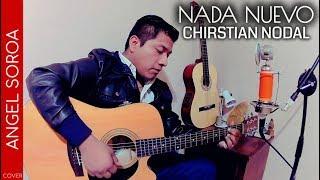 NADA NUEVO - Christian Nodal (Cover By Angel Soroa) Versión Balada