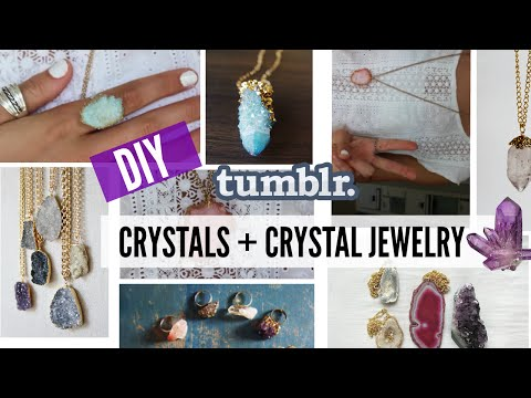 DIY Tumblr Crystals + Crystal Jewelry!