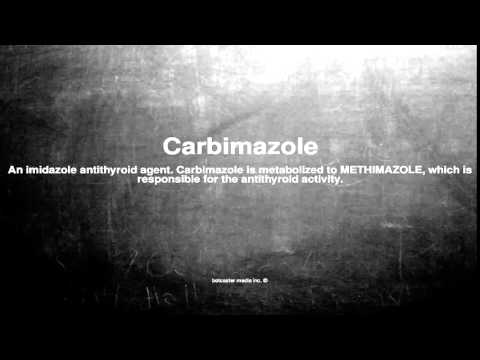 Medical vocabulary: What does Carbimazole mean