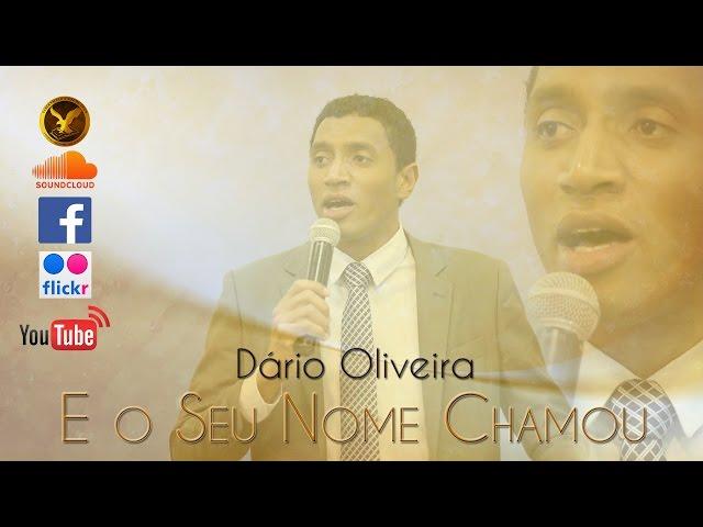 Dário Oliveira - E o Seu Nome Chamou
