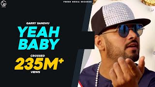Video Yeah Baby Refix | Garry Sandhu | Full Video Song 2018 | Fresh Media Records MP3, 3GP, MP4, WEBM, AVI, FLV Desember 2018