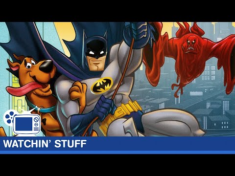 SCOOBY-DOO! AND BATMAN THE BRAVE AND THE BOLD REVIEW - Watchin' Stuff