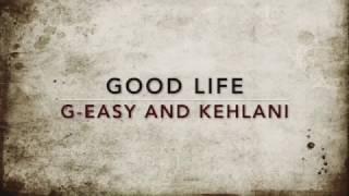 download lagu download musik download mp3 GOOD LIFE -  G-Eazy & Kehlani - LYRICS