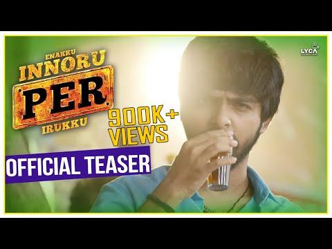 Enakku Innoru Per Irukku Tamil Movie Official Teaser