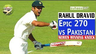 Video (HD) Rahul Dravid magnificent 270 vs Pakistan - SERIES WINNING KNOCK! MP3, 3GP, MP4, WEBM, AVI, FLV Oktober 2018