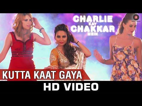 Kutta Kaat Gaya - Charlie Kay Chakkar Mein |