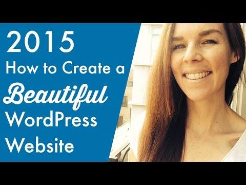 How To Create A BEAUTIFUL Website with WordPress 2015! EASY