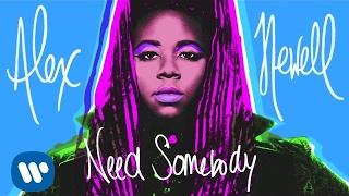 Alex Newell Need Somebody music videos 2016