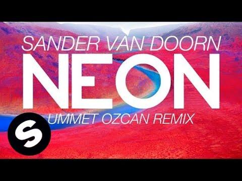 Neon (Ummet Ozcan Remix) - Sander Van Doorn