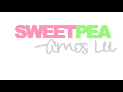 Amos Lee - Sweet pea lyrics