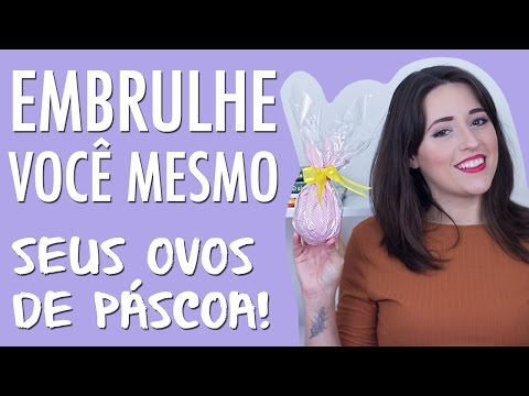 5 MANEIRAS DE EMBALAR SEU OVO DE PÁSCOA + Mensagem de Carinho  Especial de Páscoa #7