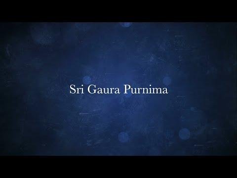 Sri Gaura Purnima Celebrations 2017