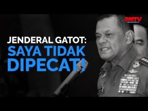 Jenderal Gatot: Saya Tidak Dipecat!
