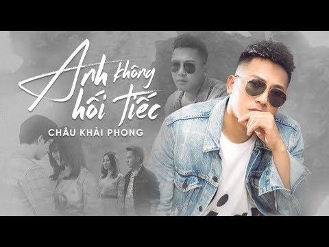 Anh Không Hối Tiếc | Châu Khải Phong | Official Music Video - Thời lượng: 10:02.