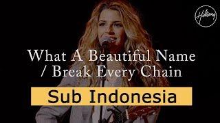Video What a Beautiful Name w/ Break Every Chain - Hillsong Worship (Sub Indonesia) MP3, 3GP, MP4, WEBM, AVI, FLV Juli 2019