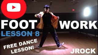 JRock – FOOTWORK PREVIEW:LESSON 8